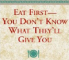Xlibris UK Book Review: Eat First–You Don't Know What They'll Give You