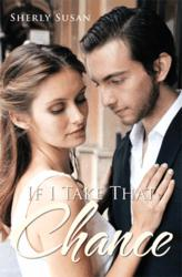 If I Take That Chance by Xlibris Author Sherly Susan